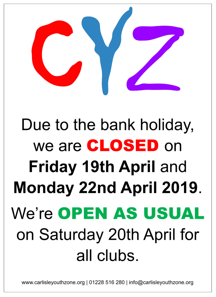 CLOSED: Friday 19th April and Monday 22nd April, OPEN: Saturday 20th April